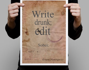 Ernest Hemingway quote - 'Write drunk; edit sober.' wall art print Literary quote poster