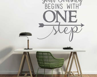 Your Journey Begins With One Step Inspirational Vinyl Wall Decal