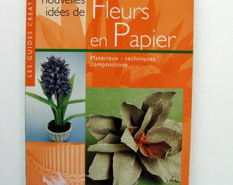 """New ideas of paper flowers"" book b Bini and Trevisan P., creations, folding, floral decoration."