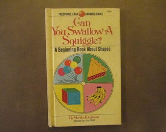1971 Can You Swallow a Squiggle? A Beginning Book About Shapes by Hertha Klugman Pictures by Ann Wolf First Edition