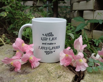New! Keep Calm and Make a Fairy Garden Coffee Cup Mug! Miniature Fairy Garden Coffee Cup Mug