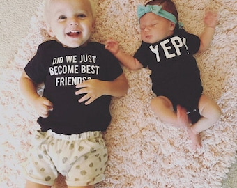 Did We Just Become Best Friends? Yep! Matching Sibling Tshirt Set