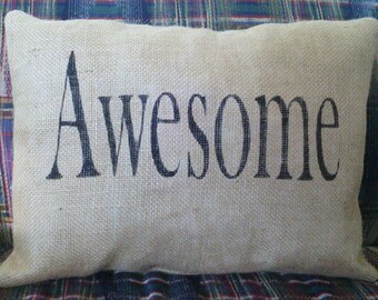 "Awesome Pillow, Burlap Stuffed Pillows, Throw Pillows, Decorative Pillows, Pillows With Sayings,Pillows Handmade Rectangle 16"" x 12"""
