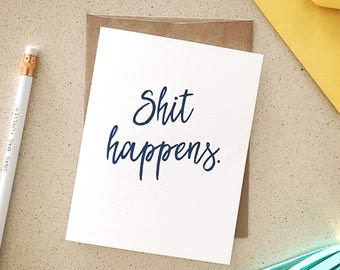 Shit Happens. hand-lettered letterpress card