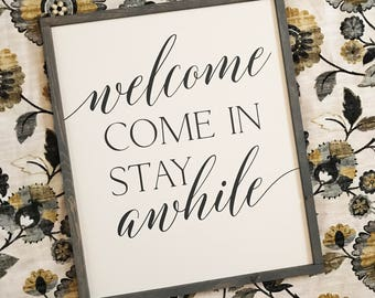 Welcome come in stay awhile 22x26 MORE COLORS / hand painted / wood sign / farmhouse style / rustic