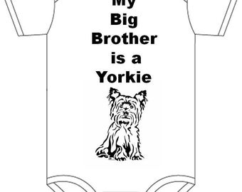 My big Brother is a Yorkie you pick size newborn / 0-3 / 3-6 / 6-12 / 18 / month