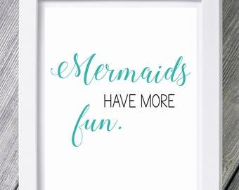 Mermaids Have More Fun Art Print, Modern Poster Print, Dorm Decor, Apartment Decor, Home Décor, Wall Art, Print [MR5A]
