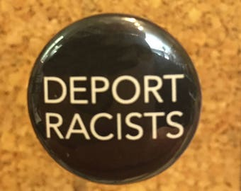 """Deport Racists 1"""" pin or magnet"""