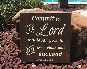 "Commit to the Lord whatever you do and your plans will succeed. Proverbs 16:3 Sign, Scripture Sign - 14"" x 14"" SignsbyDenise"