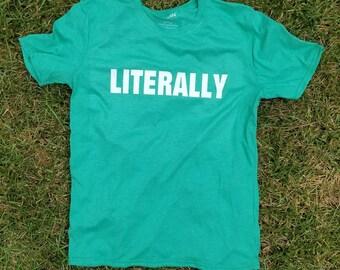 Literally T-Shirt  Vinyl Shirt