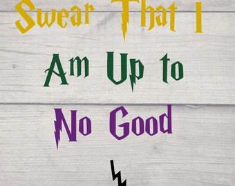 I Solemnly Swear That I Am Up To No Good, Harry Potter, SVG file, Cricut, Digital Download
