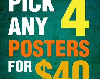 Pick any four 11x17 poster prints from my shop for 40 dollars