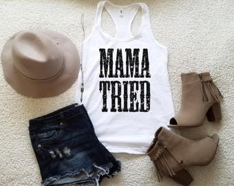 Mama tried tank top tank top for women in racerback funny graphic shirt