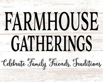 Farmhouse Gatherings Celebrate Family Friends Traditions Wood Sign, Canvas Wall Art, Christmas, Housewarming, Father's Day, Mother's Day