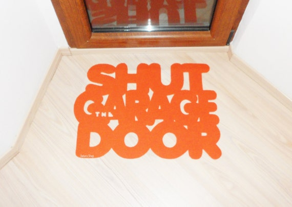 Floor Mat Shut The Garage Door The Most Commented