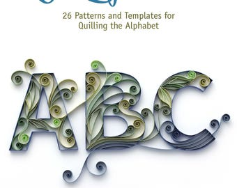 Quilling Letters, 26 Patterns and Template Tutorial for Quilling the Alphabet - PDF E-book File Download