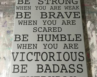 Painted canvas sign - cancer survivor sign - be badass quote
