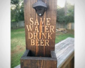 Beer Opener with Cap Catcher, Beer Opener, Wall Mounted Bottle Opener, Rustic Beer Opener, Rustic Bottle Opener, Save Water Drink Beer