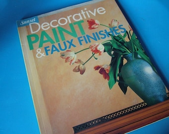 Decorative Paint and Faux Finishes - Sunset how-to book