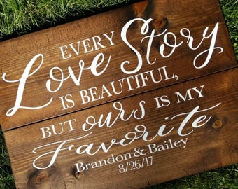 Every Love Story Is Beautiful But Ours Is My Favorite Couple Sign, Date, Wedding Gift, Bridal Shower Gift, Sign, Valentine's Day Gift
