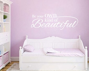 Be Your Own Kind Of Beautiful Wall Quote   Vinyl Wall Decal Quote For Baby  Girl