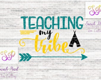Teaching My Tribe Teacher Tribal Arrow Love SVG PNG DXF Eps Silhouette Cricut Digital Download