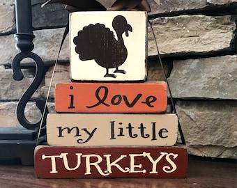 "Thanksgiving  ""MINI"" stacker-I love my little Turkeys"