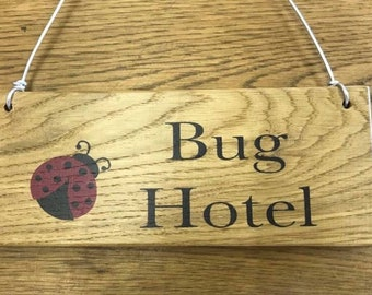 A cute little oak sign for your Bug or Bee Hotel