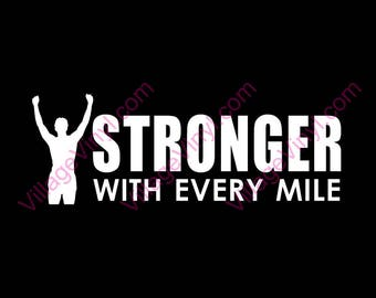 Vinyl Decal - Stronger With Every Mile Window Sticker - Runner Decal - Fitness and Exercise - 5K - Runner Gift - Marathon- Inspiration