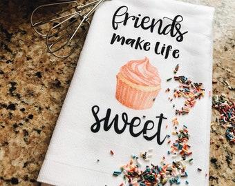 Funny Dish Towel - Cupcake Towel - Kitchen Towels - Funny Kitchen Towels - Housewarming Gift - Wedding Gift - Friends Make Life Sweet