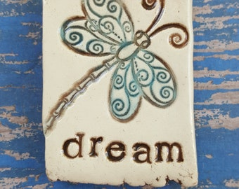Dream, dragonfly, clay magnet, ceramic magnet, inspirational magnet
