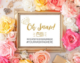 PERSONALIZED Wedding Oh Snap Hashtag Sign Diamond 8x10 5x7 CUSTOM Gold Glitter Calligraphy Social Media Hashtag Sign Printable Digital 300HQ