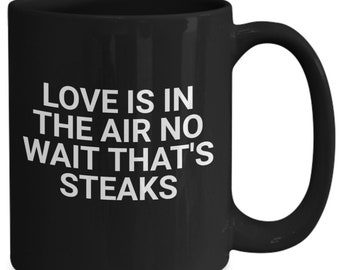 Funny coffee mug love steaks cup black
