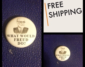 What Would Freud Do? Button Pin, FREE SHIPPING & Coupon Codes