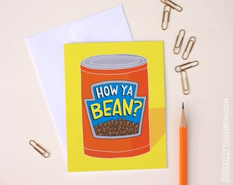 Miss You Card, How Ya Been, Funny Pun Card, Funny Miss You Card, Bean Lover, Best Friend Card, A2 greeting card