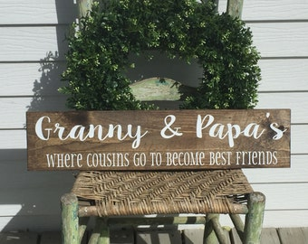 Grandma and Grandpa's House - where cousins go to become best friends - Grandparents sign -  wood sign -  wooden sign - grandma sign