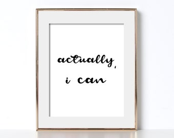 Actually I Can Motivational Poster Positive Poster Black and White Typography Poster Typography Print Positive Quotes Poster Inspirational