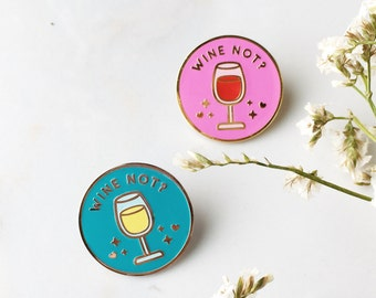 Wine Not Enamel Pin (Red wine and White wine Variants)