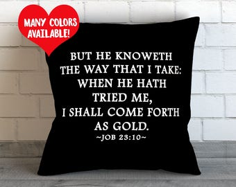 Job 23:10, Book of Job, Bible Passage, Christian Quote Pillow, Job Bible Quote, Job Bible Quote Pillow, Religious Quote, Christian Gifts