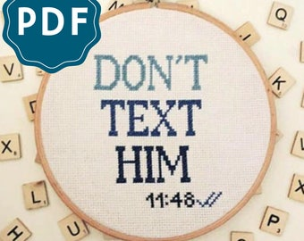 CROSS STITCH PDF | Don't Text Him Downloadable Pattern and Instructions
