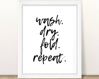 Wash, Dry, Fold, Repeat || Laundry PRINTABLE || INSTANT DOWNLOAD