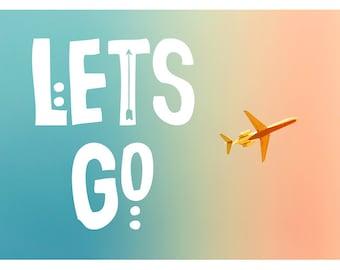 Let's Go - Typography Print - Airplane Art - Travel Photograph - Motivational Quote - Fine Art Photograph - Oversized Art - Plane Art Print
