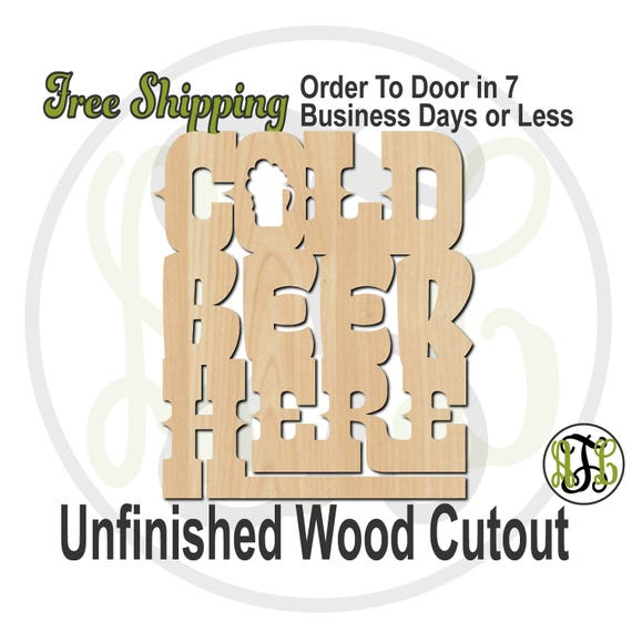 Cold Beer Here- 325019- Bar Cutout, unfinished, wood cutout, wood craft, laser cut wood, wood cut out, Door Hanger, sign, cut out, wall art
