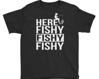 Here Fishy Fishy Fishy Funny Kids Fishing T shirt