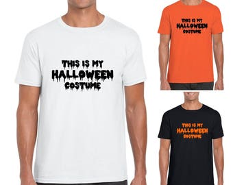 This Is My Halloween Costume Mens/Adults Novelty Tshirt - Funny/Joke/Gift/Fancy Dress/Party/Halloween