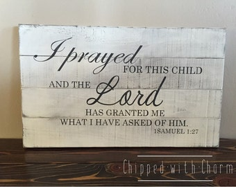 Rustic Nursery Sign, I Prayed For This Child And The Lord Has Granted Me What I Have Asked of Him. 1 Samuel 1:27, Baby Shower Sign,