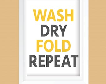 Wash, Dry, Fold, Repeat Laundry Room Art Print - Laundry Room Decor - Instant Download - Dark Gray and Yellow - 8x10 and 11x14