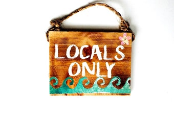 Locals Only Sign /  Palm Trees / decor / Sea Gypsy California / surf  / Wood Sign / brandy melville sign