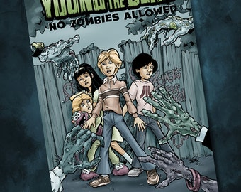 Young and the Dead: No Zombies Allowed Issue 1 comic book- zombie comics- kids vs. zombies- Goonies- Monster Squad- Walking Dead- undead