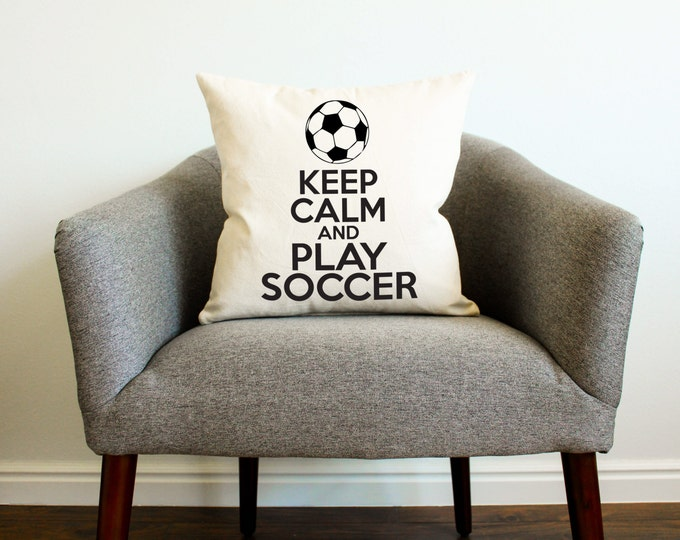 Keep Calm and Play Soccer Pillow